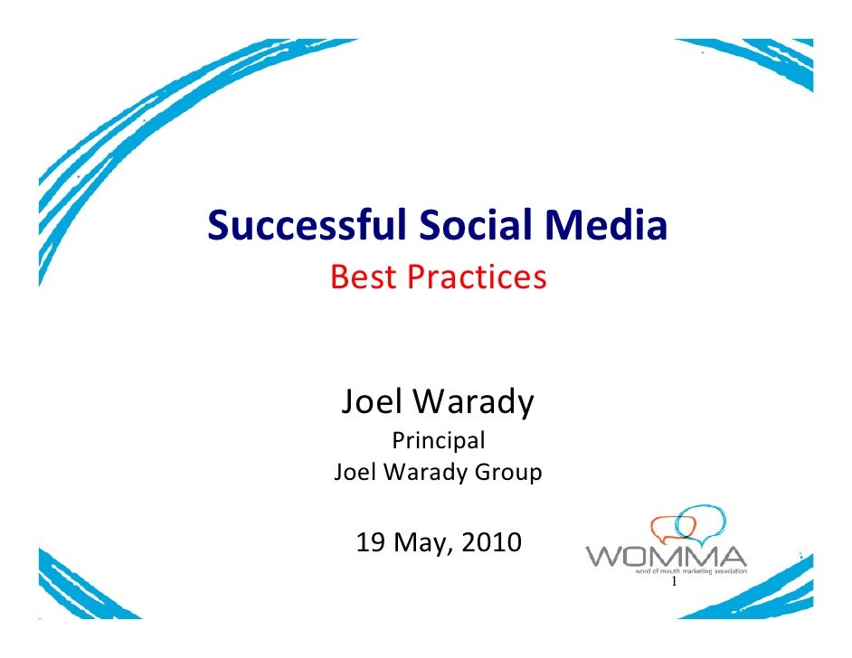Successful Social Media       Best Practices         Joel Warady            Principal       Joel Warady Group         19 M...