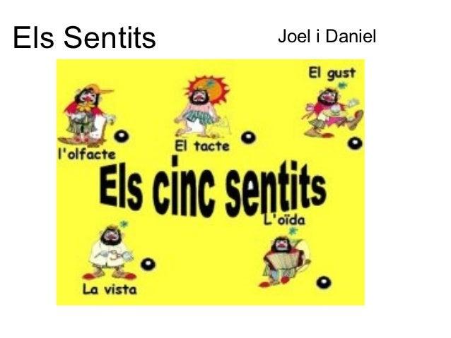 Els Sentits   Joel i Daniel