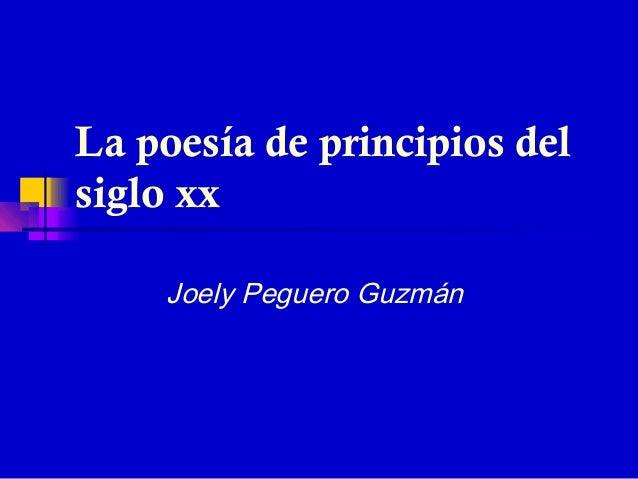 La poesía de principios delsiglo xx    Joely Peguero Guzmán