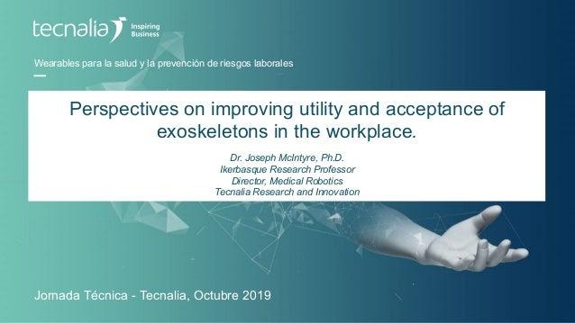 Wearables para la salud y la prevención de riesgos laborales Jornada Técnica - Tecnalia, Octubre 2019 Perspectives on impr...