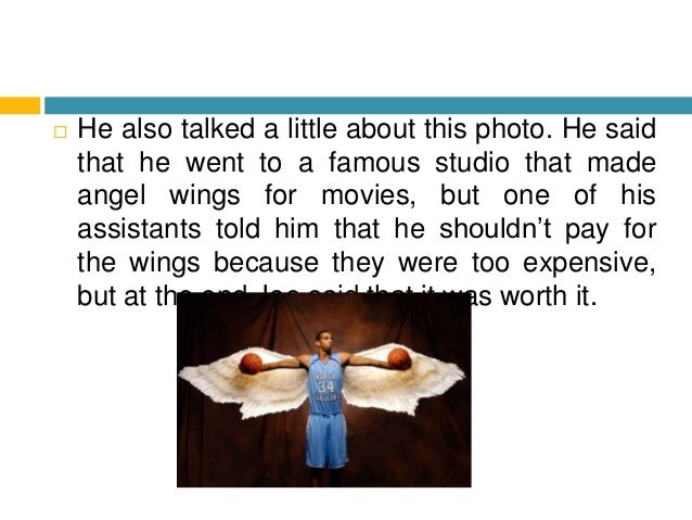  He also talked a little about this photo. He said that he went to a famous studio that made angel wings for movies, but ...