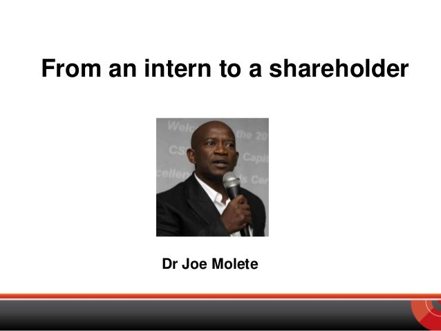 From an intern to a shareholder Dr Joe Molete