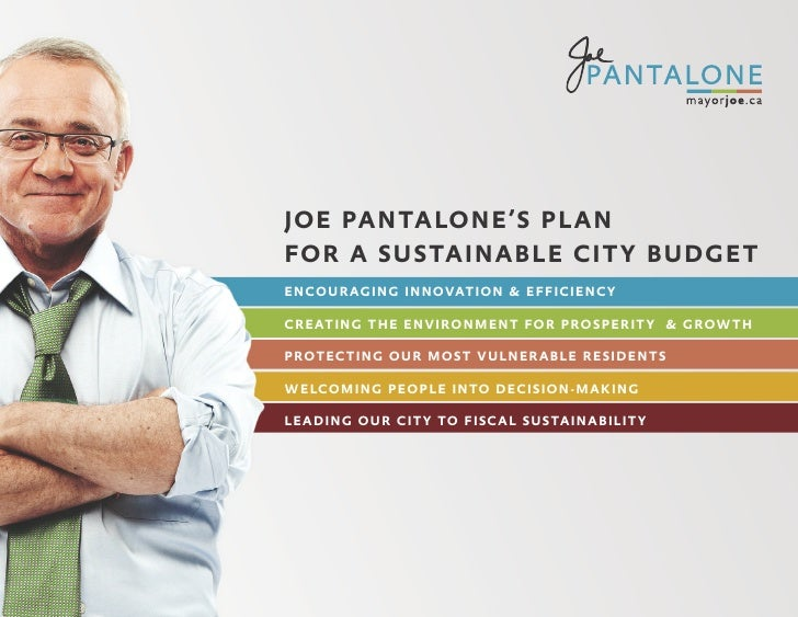 JOE PANTALONE'S PLAN FOR A SUSTAINABLE CITY BUDGET ENCOURAGING INNOVATION & EFFICIENCY  CREATING THE ENVIRONMENT FOR PROSP...