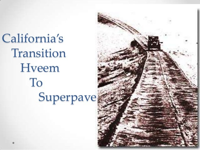 California's Transition Hveem To Superpave