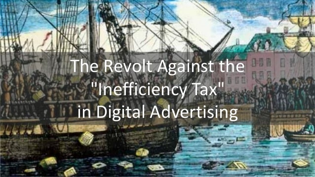 """The Revolt against the """"Inefficiency Tax"""" in Digital Advertising"""
