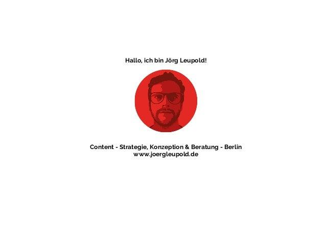 Hallo, ich bin Jörg Leupold!  Content - Strategie, Konzeption & Beratung - Berlin  www.joergleupold.de