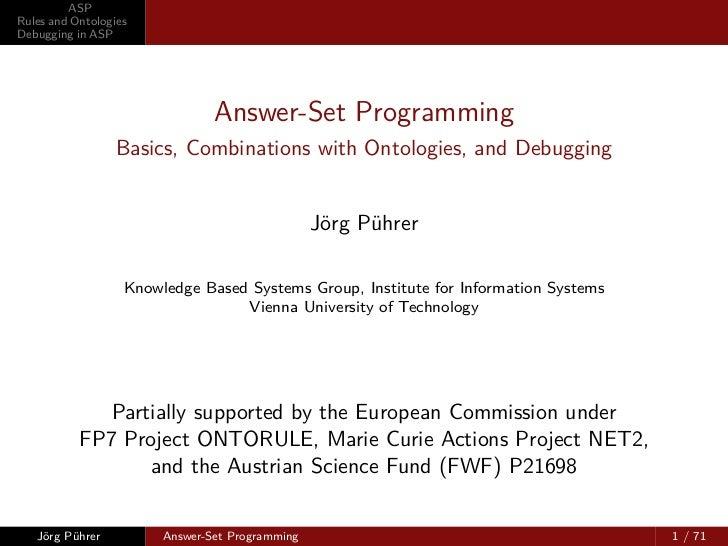 ASPRules and OntologiesDebugging in ASP                                Answer-Set Programming                  Basics, Com...