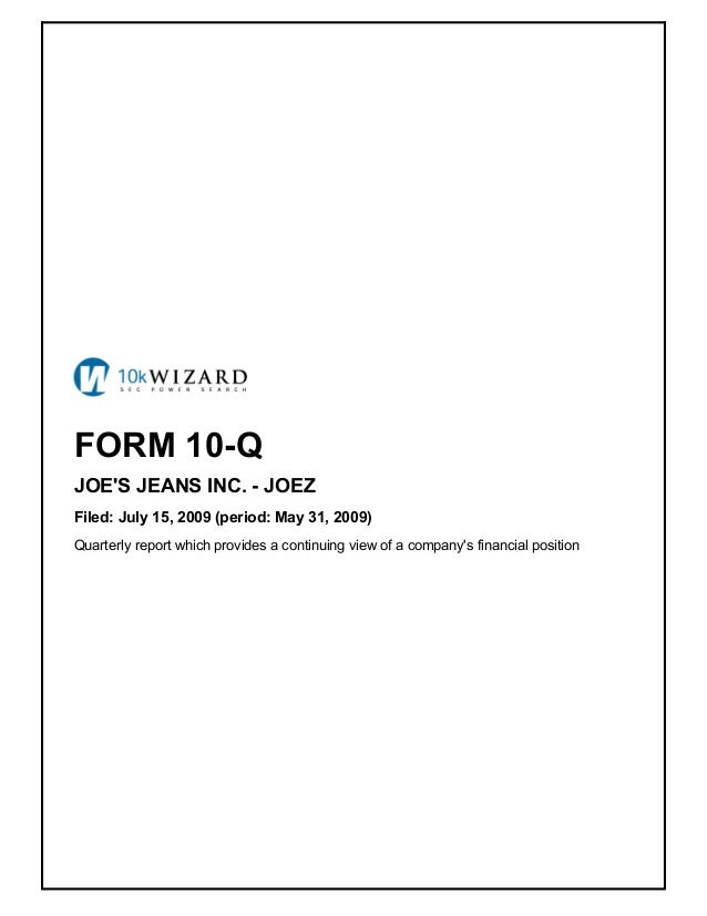FORM 10-Q JOE'S JEANS INC. - JOEZ Filed: July 15, 2009 (period: May 31, 2009) Quarterly report which provides a continuing...