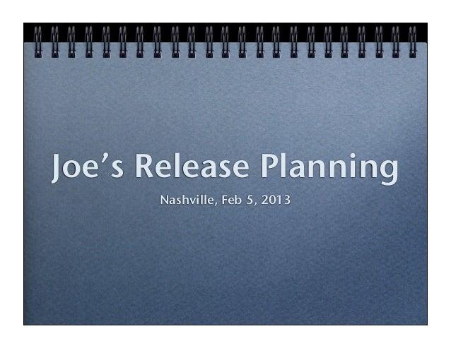 Joe's Release Planning      Nashville, Feb 5, 2013