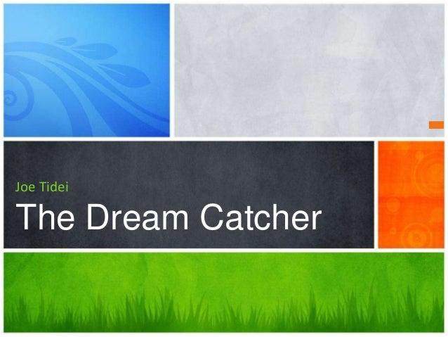 Joe Tidei The Dream Catcher