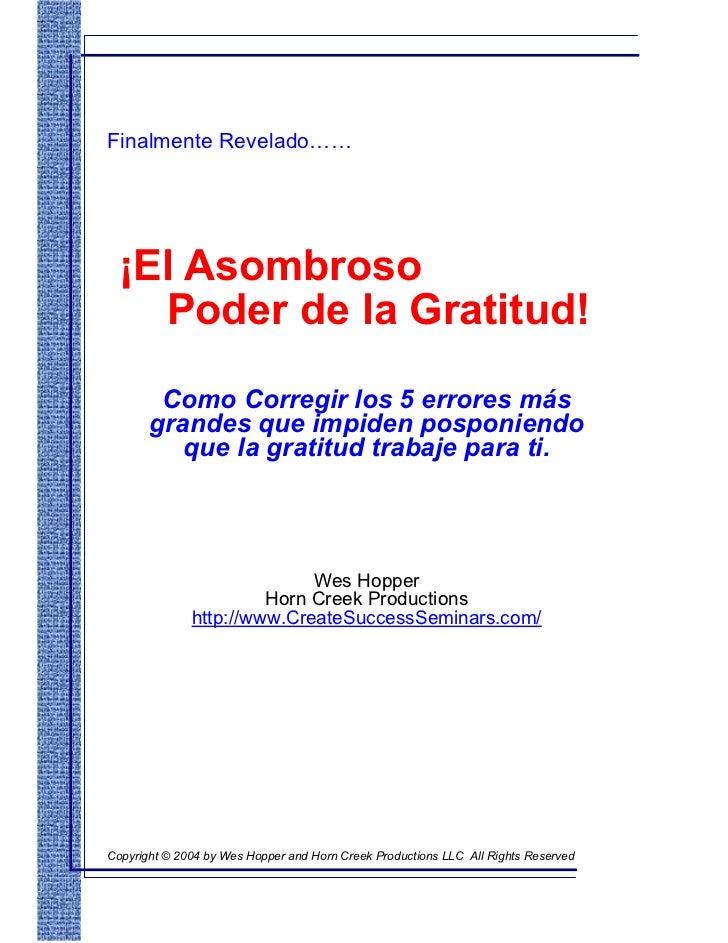 Finalmente Revelado……  ¡El Asombroso    Poder de la Gratitud!        Como Corregir los 5 errores más       grandes que imp...