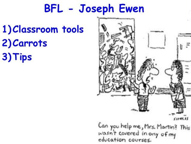 BFL - Joseph Ewen 1) Classroom tools 2) Carrots 3) Tips
