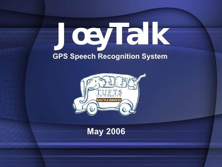 JoeyTalk GPS Speech Recognition System May 2006