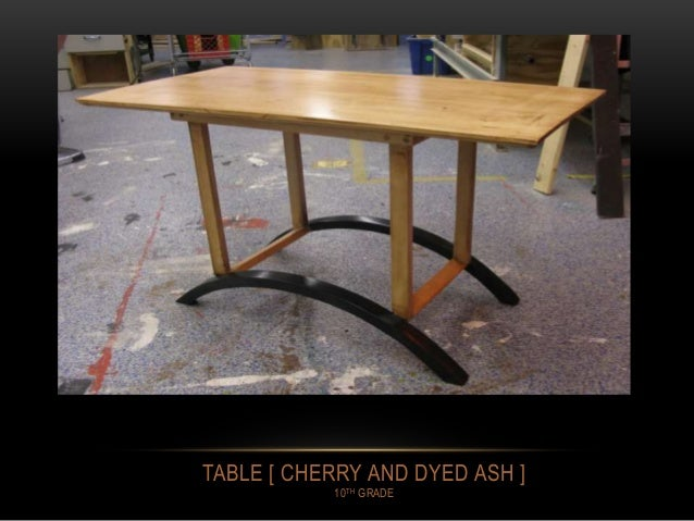 TABLE [ CHERRY AND DYED ASH ] 10TH GRADE