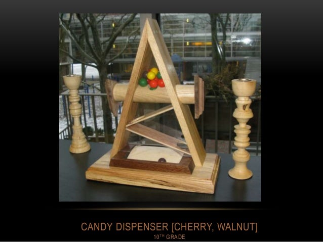 CANDY DISPENSER [CHERRY, WALNUT] 10TH GRADE