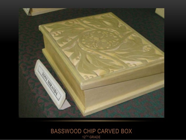 BASSWOOD CHIP CARVED BOX 12TH GRADE