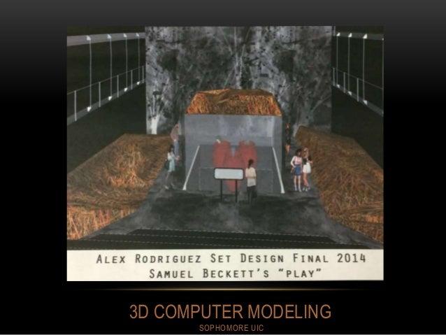 3D COMPUTER MODELING SOPHOMORE UIC