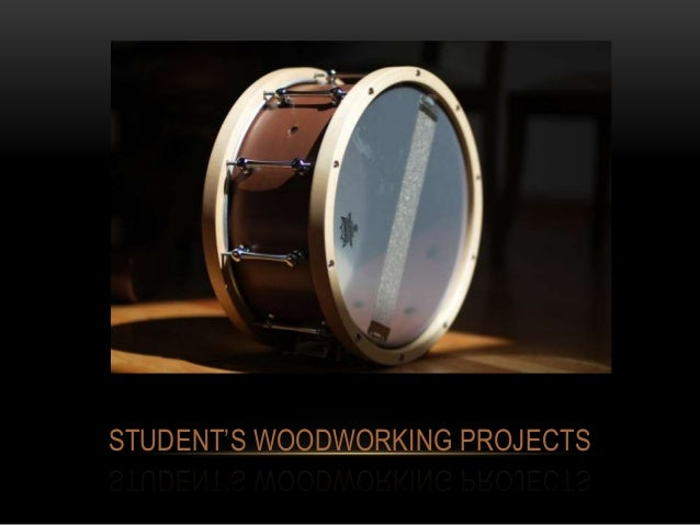 STUDENT'S WOODWORKING PROJECTS