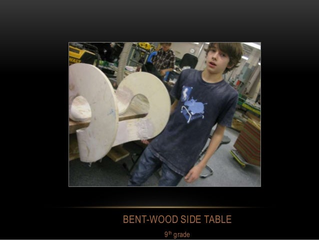 BENT-WOOD SIDE TABLE 9th grade