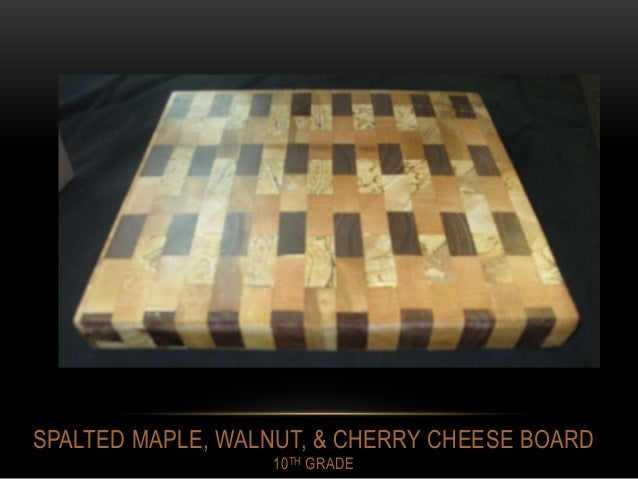 SPALTED MAPLE, WALNUT, & CHERRY CHEESE BOARD 10TH GRADE