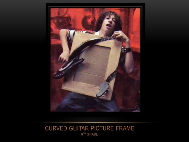 CURVED GUITAR PICTURE FRAME 8TH GRADE