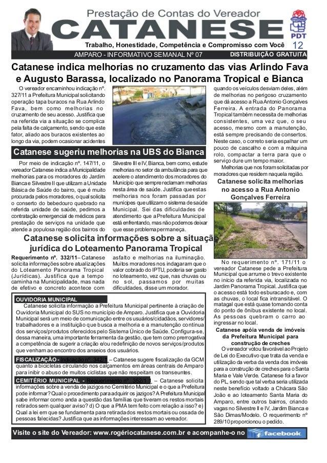 O vereador encaminhou indicação nº. 327/11 a Prefeitura Municipal solicitando operação tapa buracos na Rua Arlindo Fava, b...