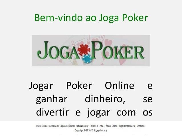 Bem-vindo ao Joga PokerJogar Poker Online e  ganhar     dinheiro, se  divertir e jogar com os  melhores jogadores do