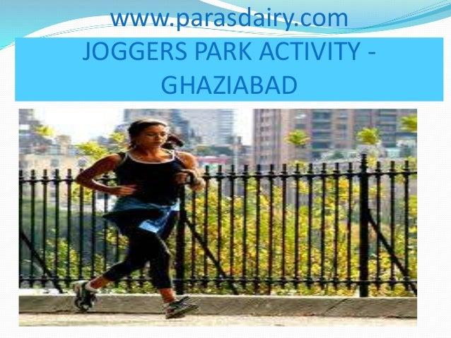 www.parasdairy.com JOGGERS PARK ACTIVITY - GHAZIABAD