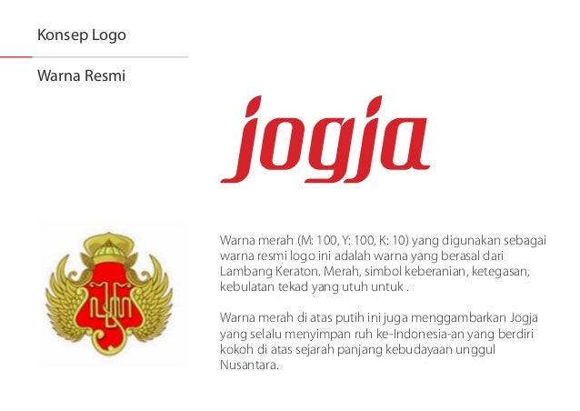 Konsep Logo  Warna Resmi Warna merah (M:  100, Y:  100, K:  10) yang digunakan sebagai warna resmi logo ini adalah warna y...