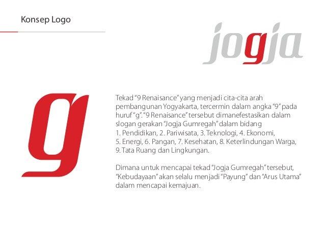 """Konsep Logo  '"""" Tekad """"9 Renaisance""""yang menjadi cita—cita arah i  pembangunan Yogyakarta,  tercermin dalam angka """"9"""" pada..."""