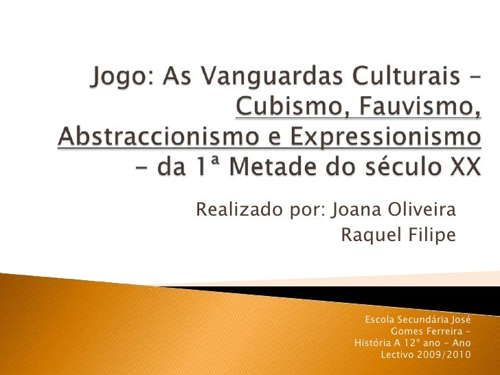 Realizado por: Joana Oliveira                 Raquel Filipe                       Escola Secundária José                  ...