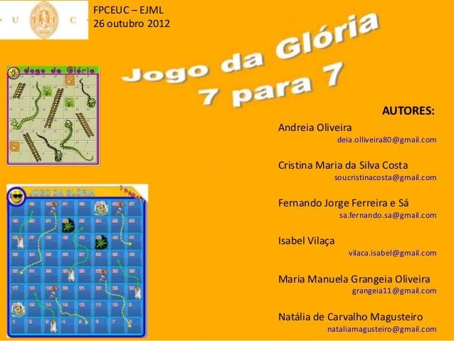 FPCEUC – EJML26 outubro 2012                                             AUTORES:                  Andreia Oliveira       ...