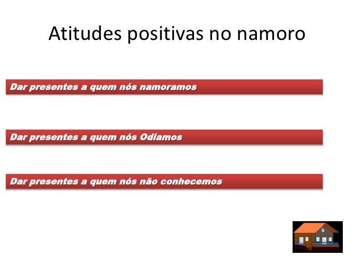 Atitudes positivas no namoroDar presentes a quem nós namoramosDar presentes a quem nós OdiamosDar presentes a quem nós não...