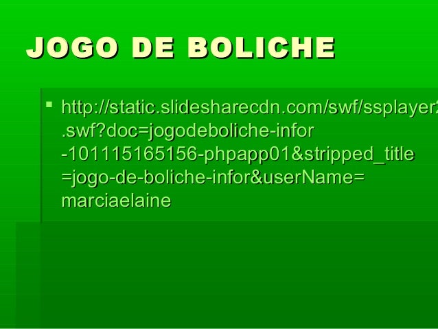 JOGO DE BOLICHEJOGO DE BOLICHE  http://static.slidesharecdn.com/swf/ssplayer2http://static.slidesharecdn.com/swf/ssplayer...