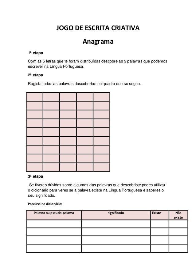 JOGO DE ESCRITA CRIATIVA Anagrama 1ª etapa Com as 5 letras que te foram distribuídas descobre as 9 palavras que podemos es...