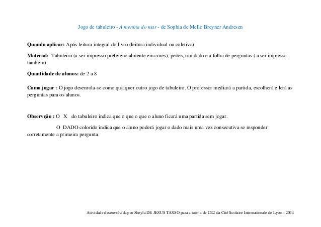 Jogo de tabuleiro - A menina do mar - de Sophia de Mello Breyner Andresen Quando aplicar: Após leitura integral do livro (...