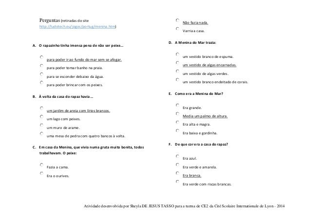 Perguntas (retiradas do site http://ludotech.eu/jogos/portug/menina.htm)  Não fazia nada. Varria a casa.  A. O rapazinho t...