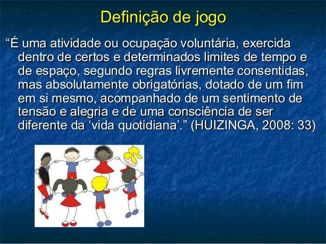"""Definição de jogoDefinição de jogo """"""""É uma atividade ou ocupação voluntária, exercidaÉ uma atividade ou ocupação voluntári..."""