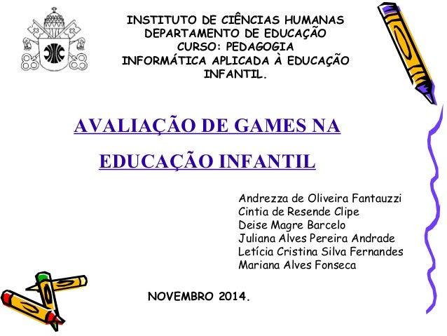 INSTITUTO DE CIÊNCIAS HUMANAS  DEPARTAMENTO DE EDUCAÇÃO  CURSO: PEDAGOGIA  INFORMÁTICA APLICADA À EDUCAÇÃO  INFANTIL.  AVA...