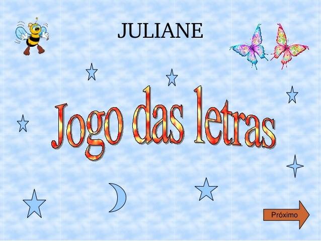 JULIANE      Próximo