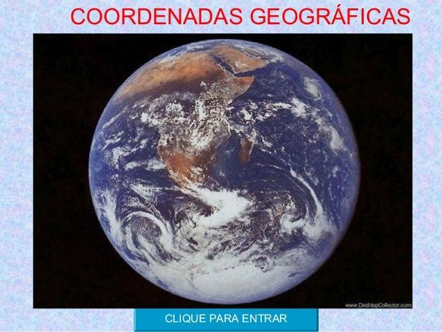 COORDENADAS GEOGRÁFICAS      CLIQUE PARA ENTRAR