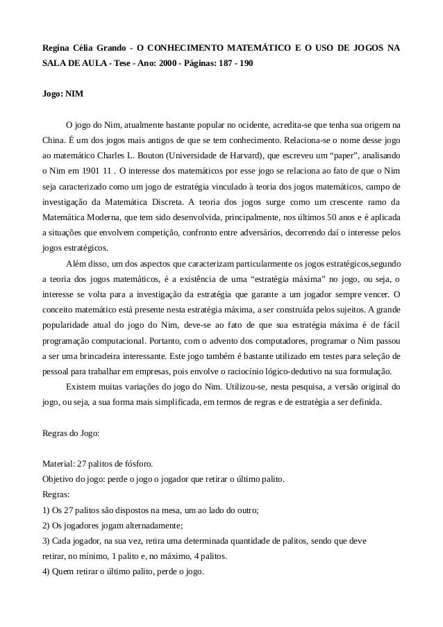Regina Célia Grando - O CONHECIMENTO MATEMÁTICO E O USO DE JOGOS NA SALA DE AULA - Tese - Ano: 2000 - Páginas: 187 - 190 J...