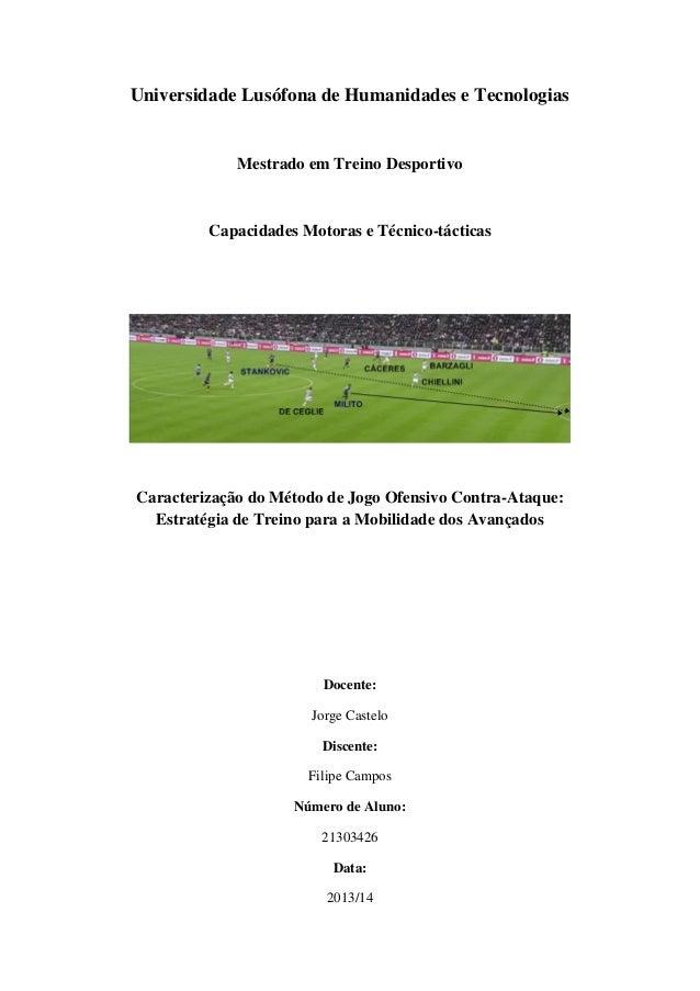 Universidade Lusófona de Humanidades e Tecnologias  Mestrado em Treino Desportivo  Capacidades Motoras e Técnico-tácticas ...