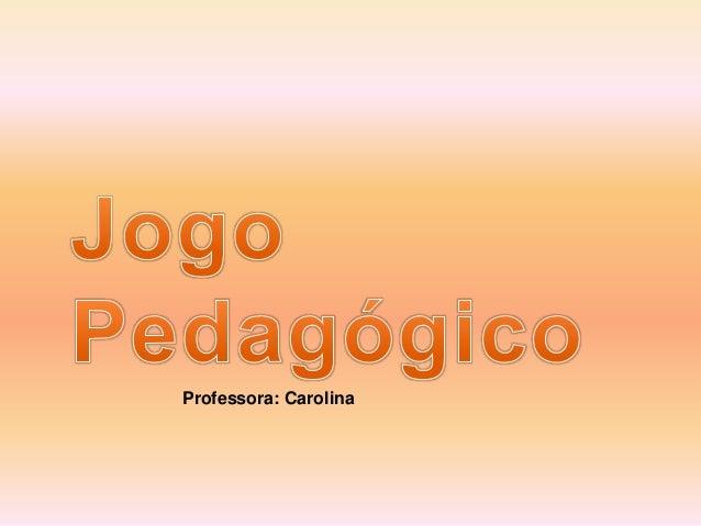 Professora: Carolina