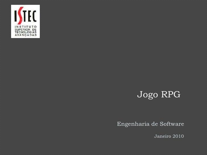Jogo RPG<br />Engenharia de Software<br />Janeiro 2010<br />