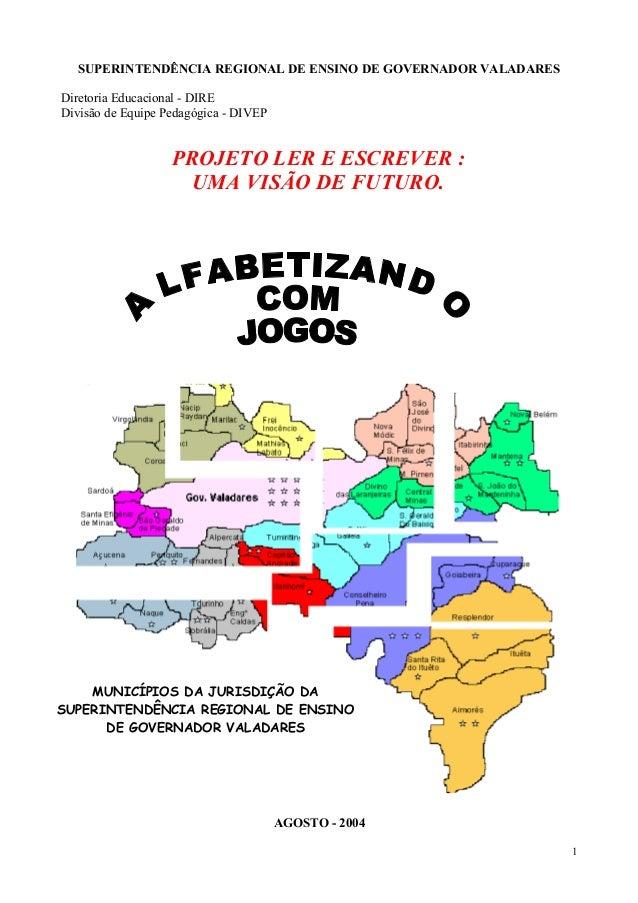 SUPERINTENDÊNCIA REGIONAL DE ENSINO DE GOVERNADOR VALADARES Diretoria Educacional - DIRE Divisão de Equipe Pedagógica - DI...