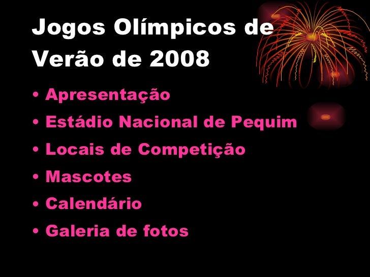 Jogos Olímpicos de Verão de 2008 <ul><li>Apresentação  </li></ul><ul><li>Estádio Nacional de Pequim </li></ul><ul><li>Loca...