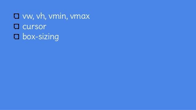 vw, vh, vmin, vmax cursor box-sizing animation
