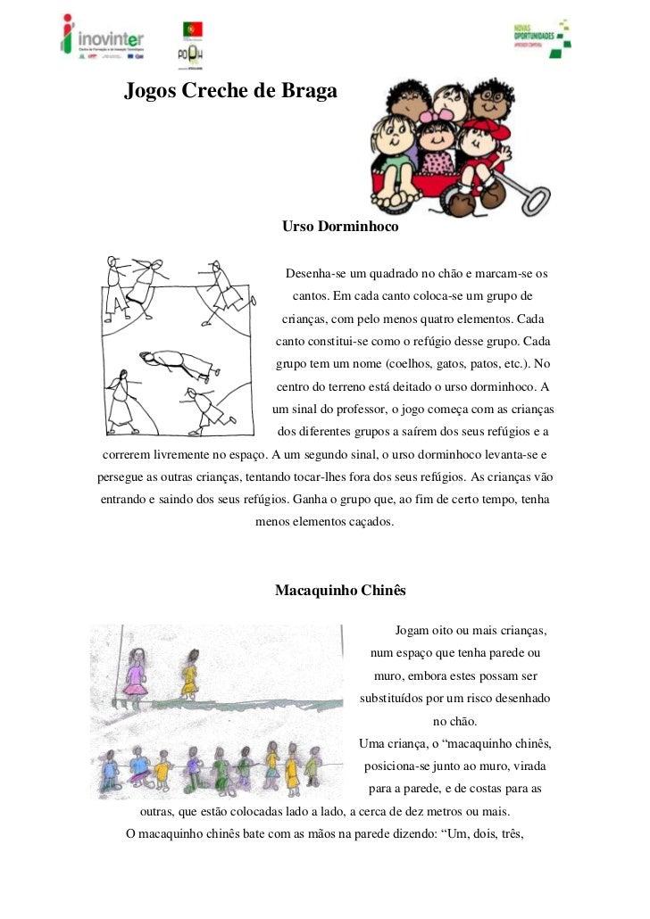 32270700Jogos Creche de Braga<br />Urso Dorminhoco<br />32385115570<br />Desenha-se um quadrado no chão e marcam-se os can...