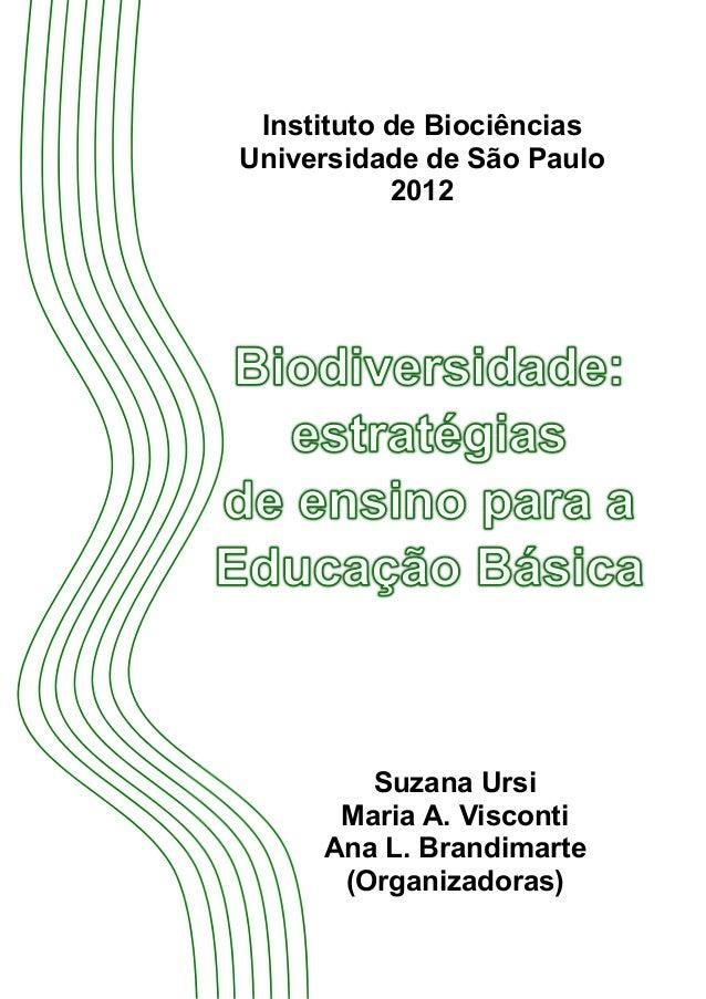 Instituto de Biociências  Universidade de São Paulo  2012  Suzana Ursi  Maria A. Visconti  Ana L. Brandimarte  (Organizado...